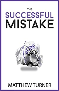 The Successful Mistake by Matthew Turner ebook deal