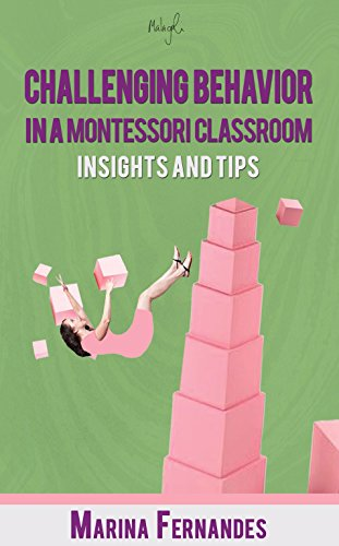 Challenging behavior in a Montessori Classroom: Insights and tips Montessori Classroom