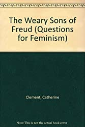 The Weary Sons of Freud (Questions for Feminism)