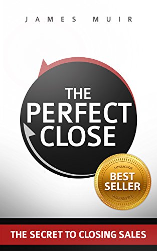 Amazon the perfect close the secret to closing sales the the perfect close the secret to closing sales the best selling practices techniques fandeluxe