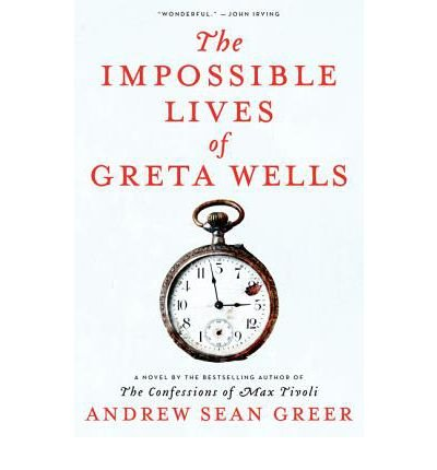 [ THE IMPOSSIBLE LIVES OF GRETA WELLS - LARGE PRINT ] By Greer, Andrew Sean ( Author) 2013 [ Hardcover ]