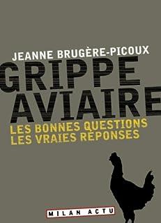 Grippe aviaire : les bonnes questions, les vraies réponses, Brugère-Picoux, Jeanne