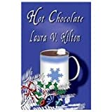Hot Chocolate, Hilton, Laura V., 1931742049