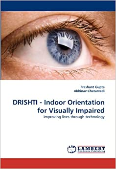 Book DRISHTI - Indoor Orientation for Visually Impaired: improving lives through technology