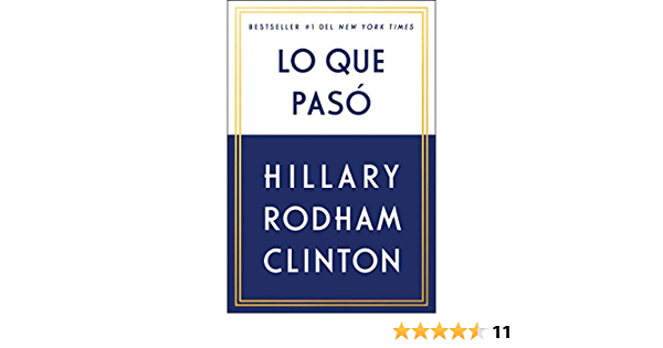 Lo Que Pasó Spanish Edition Kindle Edition By Clinton Hillary Rodham Politics Social Sciences Kindle Ebooks