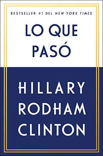 Book cover from Lo que pasó (Spanish Edition) by Hillary Rodham Clinton