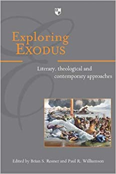 Exploring Exodus: Literary, Theological and Contemporary Approaches