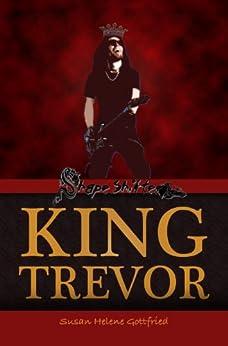 King Trevor (The Trevolution Book 3) by [Gottfried, Susan Helene]