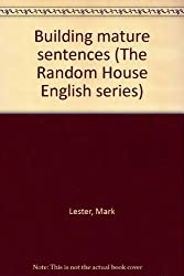 Building mature sentences (The Random House English series)