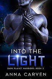 Into the Light: (Dark Planet Warriors Book 3)