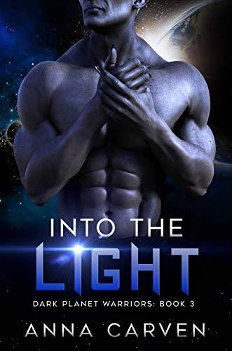 One Light Anna - Into the Light: (Dark Planet Warriors Book 3)