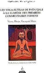 Les Yogas-Sutras de Patanjali à la lumière des premiers commentaires indiens : Vyasa, Bhoja, Vacaspati Misra