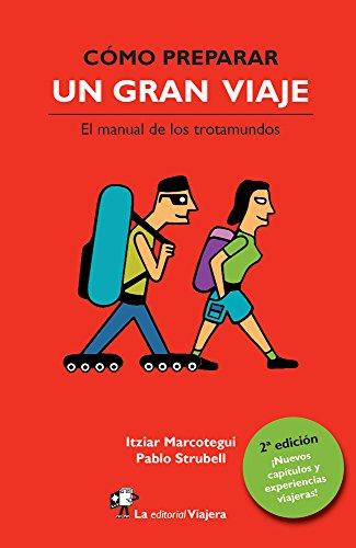 Cómo preparar un gran viaje.: El manual de los trotamundos. (Spanish Edition