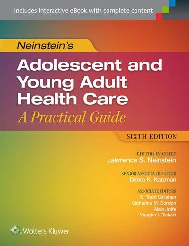 1451190085 - Neinstein's Adolescent and Young Adult Health Care: A Practical Guide (Adolescent Health Care a Practical Guide)