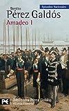 Amadeo I: Episodios Nacionales, 43/Cuarta serie: 1 (El Libro De Bolsillo - Bibliotecas De Autor - Biblioteca Pérez Galdós - Episodios Nacionales)