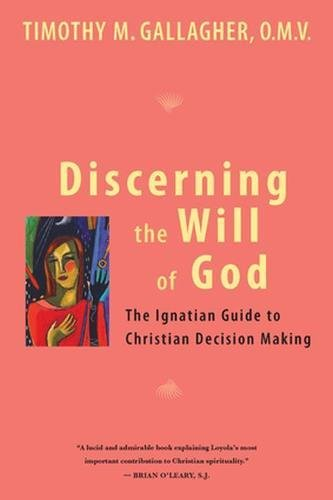 discerning-the-will-of-god-an-ignatian-guide-to-christian-decision-making