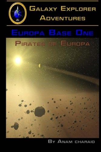 Pirates of Europa (Europa Base One) (Volume 1)