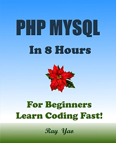 PHP MYSQL In 8 Hours, For Beginners, Learn Coding Fast! by Independently published