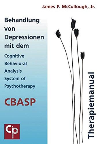 Behandlung von Depressionen mit dem Cognitive Behavioral Analysis System of Psychotherapy (CBASP)