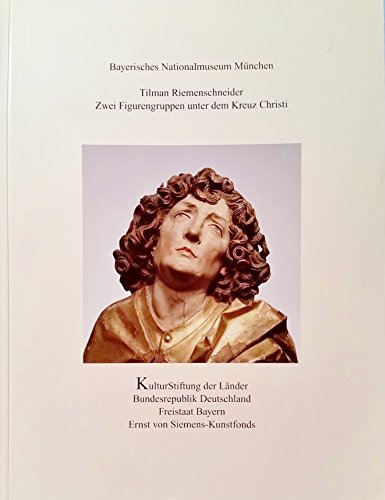 Tilman Riemenschneider: Zwei Figurengruppen unter dem Kreuz Christi (Two Figural Groups under the Crucified Christ.)