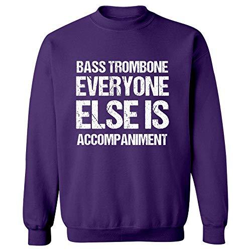 The Bass Trombone Everyone Else is Accompaniment - Sweatshirt Purple