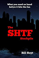 The SHTF Stockpile: What you need on hand before it hits the fan (English Edition)