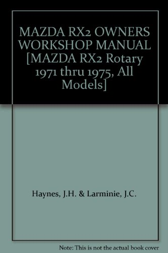 Rotary 1971 - MAZDA RX2 OWNERS WORKSHOP MANUAL [MAZDA RX2 Rotary 1971 thru 1975, All Models]