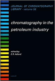 Descargar Libro Kindle Chromatography In The Petroleum Industry La Templanza Epub Gratis