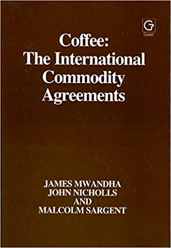 Coffee The International Commodity Agreements James Mwandha John