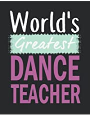 World's greatest dance teacher: 2021-2022 Dance Teacher Planner Monthly and Weekly Calendar with inspirational quotes dated agenda Organizer (August 2021 - July 2022)