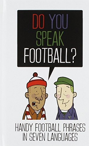 Do You Speak Football?: Handy Football Phrases in 7 Languages by Beyond Thrilled