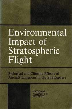 Environmental impact of stratospheric flight: Biological and climatic effects of aircraft emissions in the stratosphere (Stratospheric Flight)