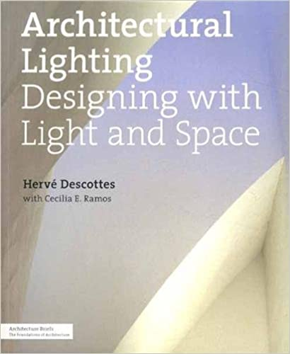 Book Architectural Lighting: Designing with Light and Space (Architecture Briefs)