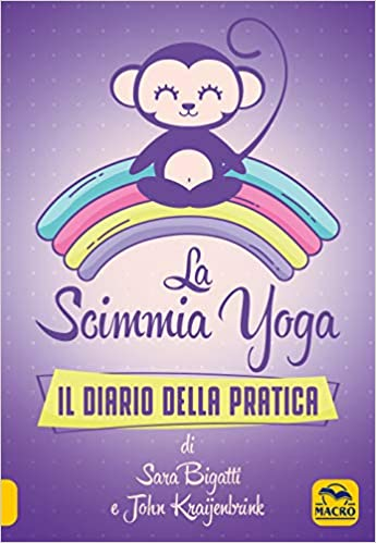 La scimmia Yoga. Il diario della pratica Tecniche corporee ...