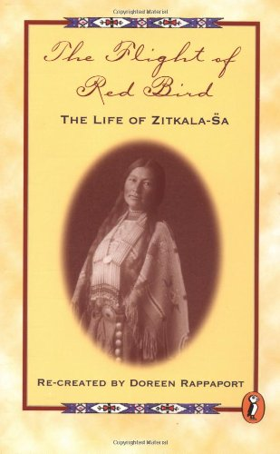 The Flight of Red Bird: The Life of Zitkala-Sa (Nonfiction)