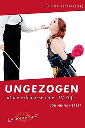Ungezogen Intime Erlebnisse Einer Tv Zofe German Edition Kindle Edition By Herbst Minna Literature Fiction Kindle Ebooks Amazon Com