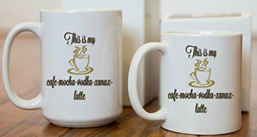 Cafe Vodka Mocha (This Is My Cafe Mocha Vodka Xanax Latte Mug, Funny Mug, Sarcastic, gift idea, coffee lovers gift (11 oz))