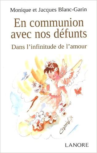 Livre gratuits en ligne En communion avec nos défunts : Dans l'infinitude de l'amour pdf