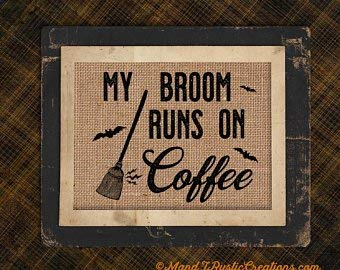 Penelope UNFRAMED Halloween | Coffee | My Broom Runs on Coffee | Funny | Witch | Burlap Print | Decor | F101 for $<!--$12.00-->