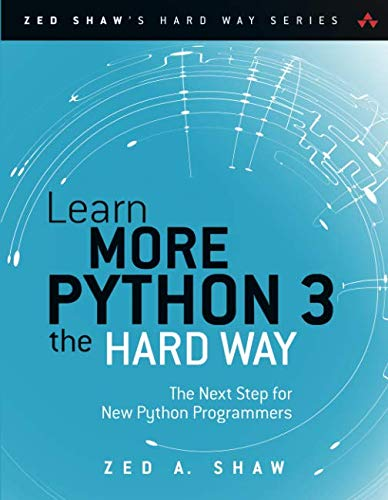 Book cover of Learn More Python 3 the Hard Way: The Next Step for New Python Programmers by Zed A. Shaw