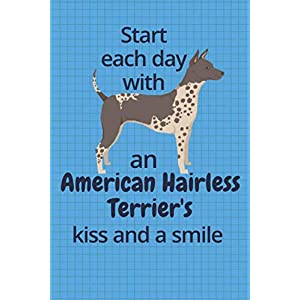 Start each day with an American Hairless Terrier's kiss and a smile: For American Hairless Terrier Dog Fans 1