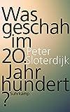 Was geschah im 20. Jahrhundert? (suhrkamp taschenbuch, Band 4781)