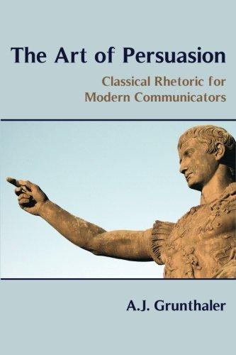 The Art of Persuasion: Classical Rhetoric for Modern Communicators