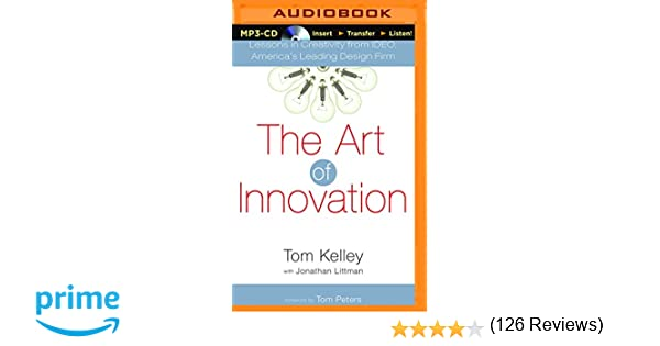 The Art of Innovation: Lessons in Creativity from IDEO, America's ...