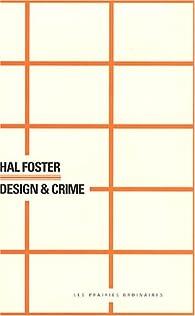 Design & Crime par Hal Foster