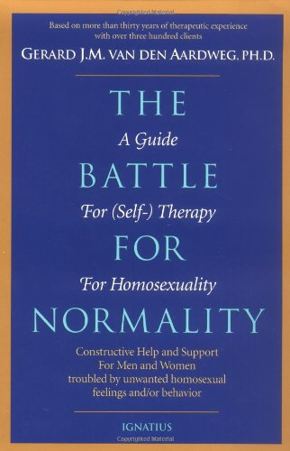 The Battle for Normality: A Guide for (Self-)Therapy for Homosexuality