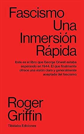 FASCISMO: Una inmersión rápida eBook: GRIFFIN, Roger: Amazon.es: Tienda Kindle