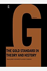 Gold Standard In Theory & History Kindle Edition