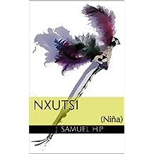 Nxutsi: Niña (Spanish Edition)