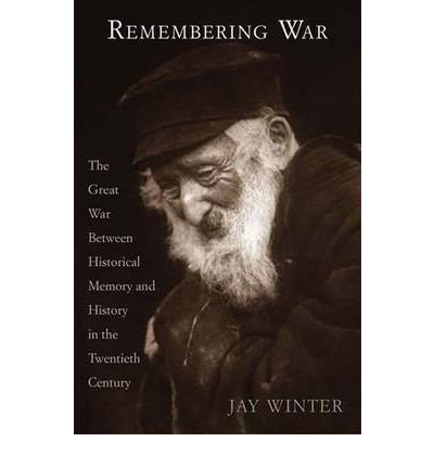 [(Remembering War: The Great War and Historical Memory in the 20th Century)] [Author: Jay Winter] published on (May, 2006) ebook